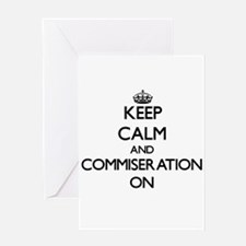 Keep Calm and Commiseration ON Greeting Cards