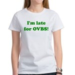 Late for OVBS Women's T-Shirt