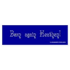 Born Again Heathen (Pagan/Wiccan Bumper Sticker)