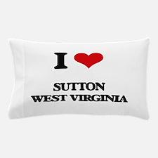 I love Sutton West Virginia Pillow Case