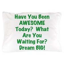 Be AWESOME Pillow Case