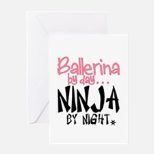 Ballerina by day...Ninja by night Greeting Cards