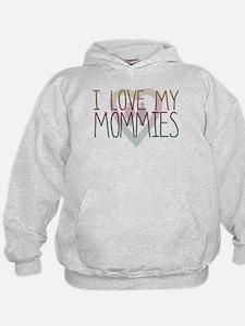 I LOVE MY MOMMIES Hoodie