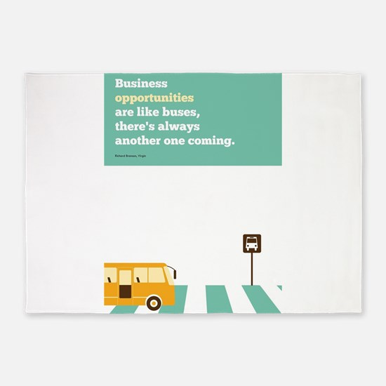 Business Opportunities are like Bus 5'x7'Area Rug