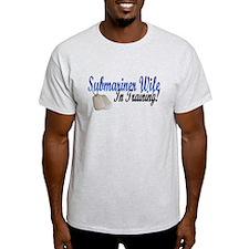 submariner wife in training T-Shirt