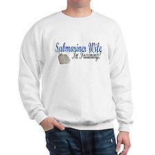submariner wife in training Sweatshirt