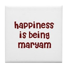happiness is being Maryam Tile Coaster