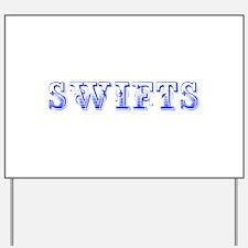 Swifts-Max blue 400 Yard Sign