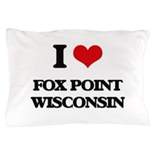 I love Fox Point Wisconsin Pillow Case