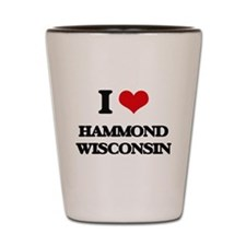I love Hammond Wisconsin Shot Glass