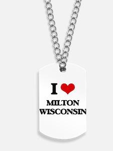 I love Milton Wisconsin Dog Tags