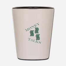 Money Talks Shot Glass