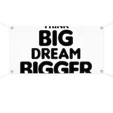 Dream Bigger Banner