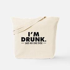 I'm Drunk Tote Bag