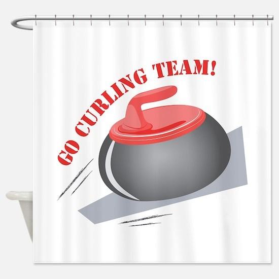 Go Curling Team Shower Curtain