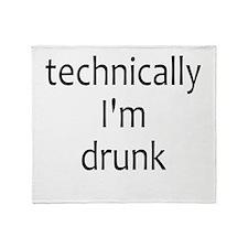 Technically I'm Drunk Throw Blanket