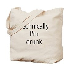 Technically I'm Drunk Tote Bag