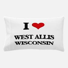I love West Allis Wisconsin Pillow Case
