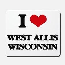 I love West Allis Wisconsin Mousepad