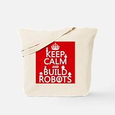 Keep Calm and Build Robots Tote Bag