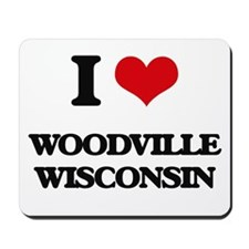 I love Woodville Wisconsin Mousepad