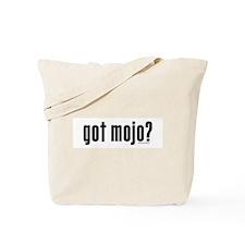 got mojo? Tote Bag