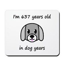 91 dog years 2 - 2 Mousepad