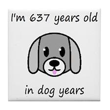 91 dog years 2 - 2 Tile Coaster