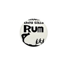I thought they said Rum Mini Button