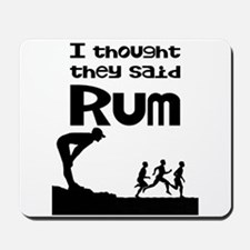 I thought they said Rum Mousepad