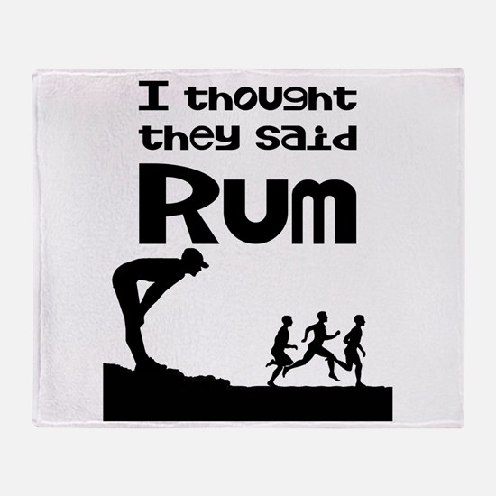 I Thought They Said Rum Throw Blanket