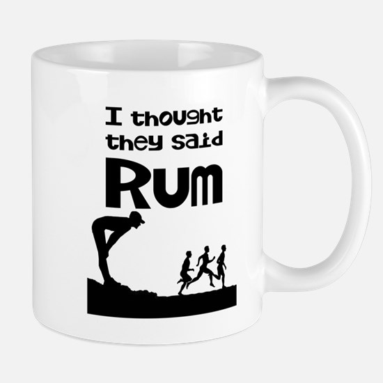 I thought they said Rum Mugs