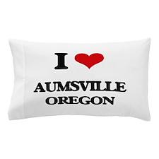 I love Aumsville Oregon Pillow Case