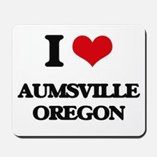 I love Aumsville Oregon Mousepad