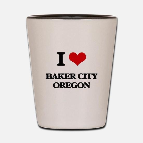 I love Baker City Oregon Shot Glass