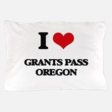 I love Grants Pass Oregon Pillow Case