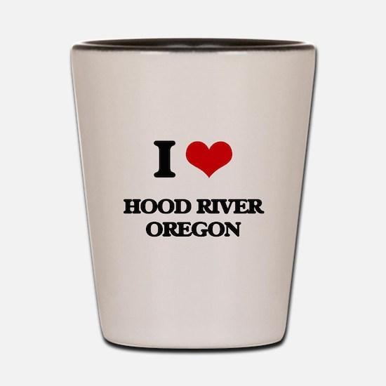 I love Hood River Oregon Shot Glass