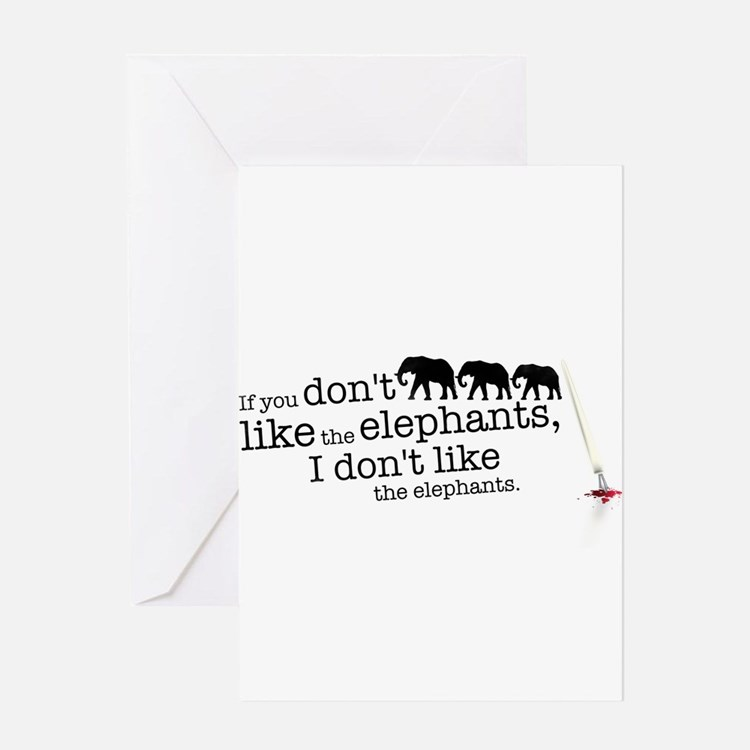 If you don't like the elephants Greeting Cards