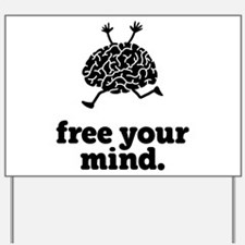 Free Your Mind Yard Sign