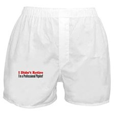 Didn't Retire Professional Pepere Boxer Shorts