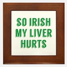 So Irish My Liver Hurts Framed Tile