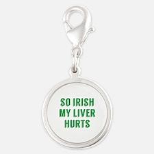 So Irish My Liver Hurts Silver Round Charm
