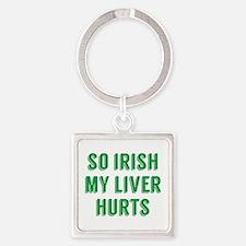So Irish My Liver Hurts Square Keychain