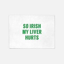 So Irish My Liver Hurts 5'x7'Area Rug