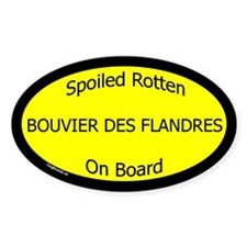 Spoiled Bouvier Des Flandres Oval Decal