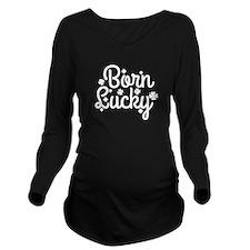 Born Lucky Long Sleeve Maternity T-Shirt