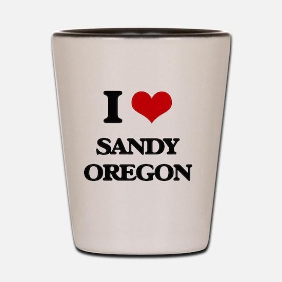I love Sandy Oregon Shot Glass