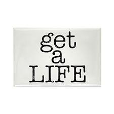Get A Life Rectangle Magnet