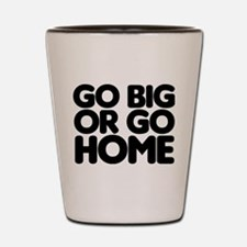 Go Big Shot Glass