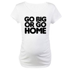 Go Big Shirt
